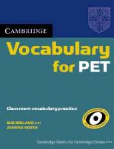 Cambridge Vocabulary for PET Edition without answers (Cambridge Books for Cambridge Exams) by Sue Ireland (2008-03-27)