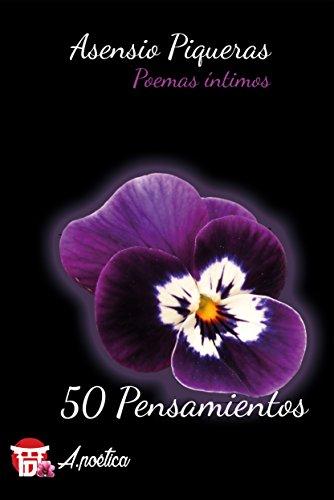 50 Pensamientos: Poemas íntimos por Asensio Piqueras