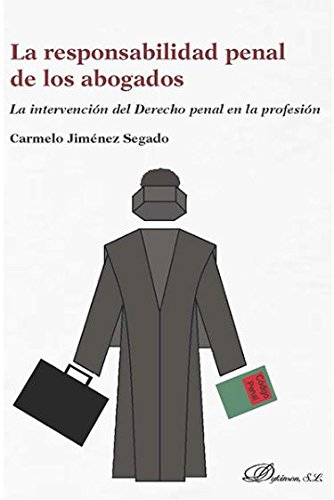 Responsabilidad penal de los abogados, La.La intervención del derecho penal en l