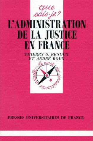 L'administration de la justice en France par Thierry-Serge Renoux, André Roux