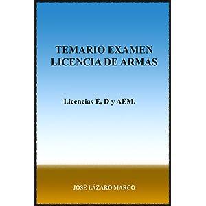 Temario Examen Licencia de Armas: Licencias E, D y AEM