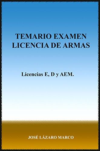 Temario Examen Licencia de Armas: Licencias E, D y AEM por Beatriz Lázaro Aroca