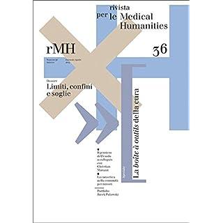 Rivista per le Medical Humanities - nr. 36: Limiti, confini e soglie (Rivista per le Medical Humanities / RMH)