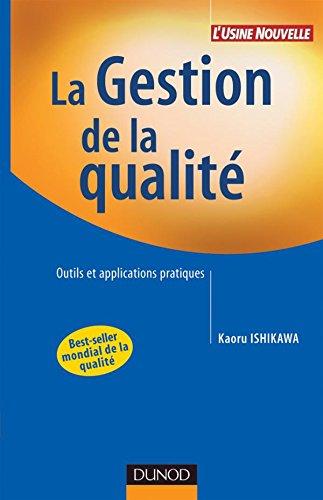 La gestion de la qualité - Outils et applications pratiques par Kaoru Ishikawa