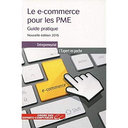 Le E-commerce pour les PME: Guide pratique - Nouvelle éditoin 2015.