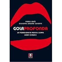Gola profonda: La pornografia prima e dopo Linda Lovelace (Le comete)