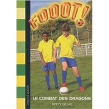 Fooot ! : Le combat des dragons de Patrick Bruno ( 27 janvier 2011 )