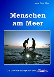Menschen am Meer: mit Meeresforscher Professor Hans Fricke und Buchtrailer von Torgau-TV Regionalfernsehen (Themen-Anthologien aus dem Elbverlag)