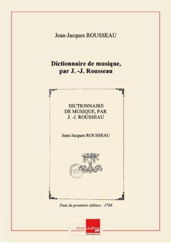 Dictionnaire de musique, par J.-J. Rousseau [Edition de 1768]