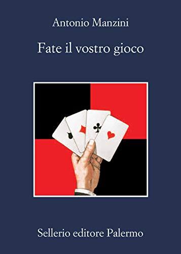 Fate il vostro gioco (Il vicequestore Rocco Schiavone) di [Manzini, Antonio]