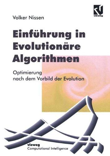 Einführung in Evolutionäre Algorithmen: Optimierung Nach Dem Vorbild Der Evolution (Computational Intelligence) (German Edition)