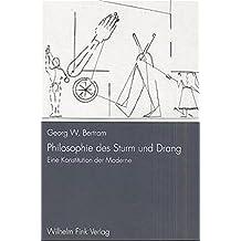 Philosophie des Sturm und Drang by Georg W. Bertram (2001-01-01)