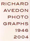 Richard Avedon: Photogrpahs 1946-2004
