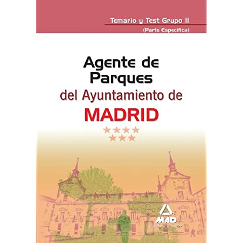 Agentes De Parques Del Ayuntamiento De Madrid. Temario Y Test Grupo Ii (Parte Específica)