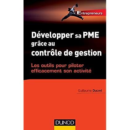 Développer sa PME grâce au contrôle de gestion - Les outils pour piloter efficacement son activité