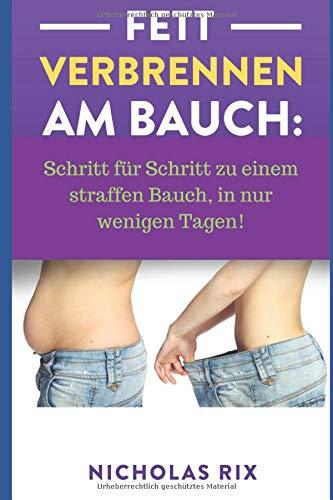 Fett verbrennen am Bauch: Schritt für Schritt zu einem straffen Bauch, in nur wenigen Tagen!