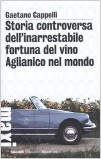 Gaetano Capelli: »Storia controversa dell'inarrestabile fortuna del vino Aglianico nel mondo« auf Bücher Rezensionen