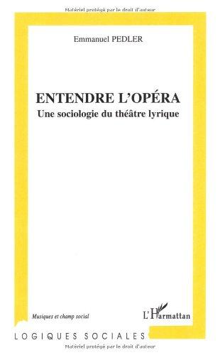 Entendre l'opéra. Une sociologie du...