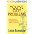 You've Got Problems (7 Key Lessons for Overcoming Life's Problems)