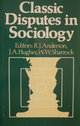Classic Disputes in Sociology by R. J. Anderson (1987-04-26)