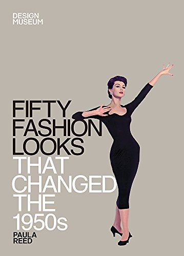 Fifty Fashion Looks that Changed the 1950s: Design Museum Fifty por Design Museum Enterprise Limited