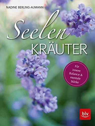 Seelen-Kräuter  -  eBook: Für innere Balance und mentale Stärke (BLV) -