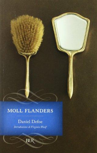 Fortune e sfortune della famosa Moll Flanders. Avventuriera, ladra, prostituta