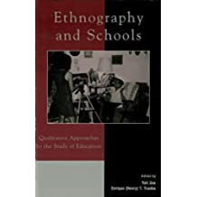 Ethnography and Schools: Qualitative Approaches to the Study of Education (Immigration and the Transnational Experience Series)