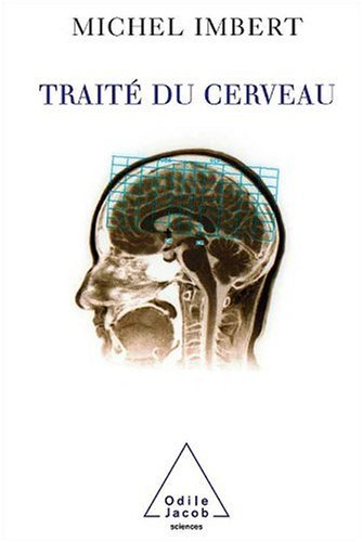 Traité du cerveau par Michel Imbert