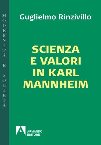 Scienza e valori in Karl Mannheim: Modernit e societ