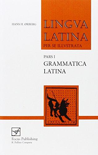Lingua Latina - Grammatica Latina: Pars 1: Grammatica Latina Pt.1 por Hans Henning Orberg