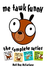 Me Tawk Funny: The Complete Series: The Complete and Utter Adventures of Buster the Talking Dog Paperback