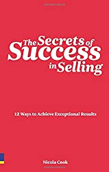 The Secrets of Success in Selling: 12 Ways to Achieve Exceptional Results (Prentice Hall Business)