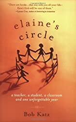Elaine's Circle: A Teacher, a Student, a Classroom, and One Unforgettable Year