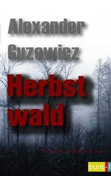 Herbstwald: Ein Ólafur Davídsson Roman von [Guzewicz, Alexander]