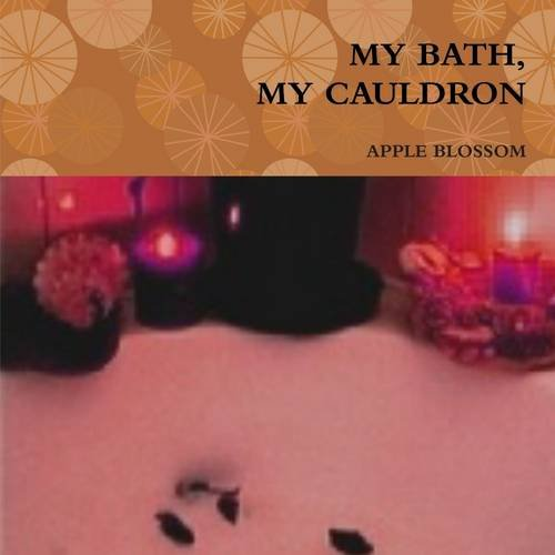MY BATH, MY CAULDRON
