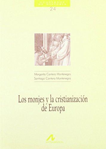 Los monjes y la cristianización de Europa (Cuadernos de historia) de M. Cantera Montenegro (1996) Tapa blanda