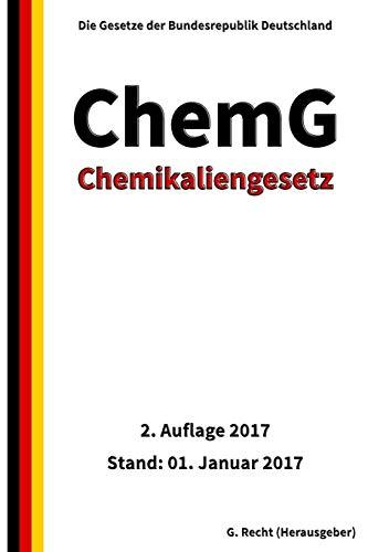 Chemikaliengesetz - ChemG, 2. Auflage 2017