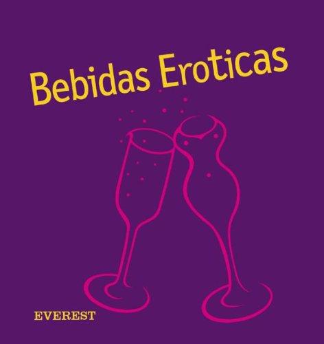 Bebidas Eróticas (Cocina erótica) por Taeschner  Marcus