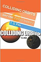 COLLIDING ORBITS: DAY ONE (First 5 Chapters) Taschenbuch