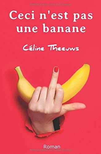 Ceci n'est pas une banane par Céline Theeuws