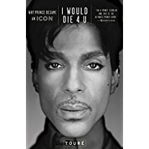 I Would Die 4 U: Why Prince Became an Icon (English Edition)
