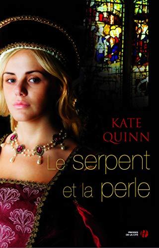 Le serpent et la perle par Kate QUINN