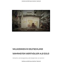 Willkommen in Deutschland - Wahrheiten wertvoller als Gold: Weihnachts- und Heimatgedichte zu allen Gelegenheiten von Udo Kühn