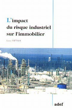 L'impact du risque industriel sur l'immobilier
