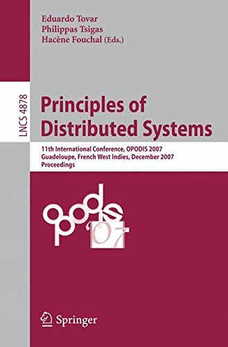 principles-of-distributed-systems-11th-international-conference-opodis-2007-guadeloupe-french-west-i