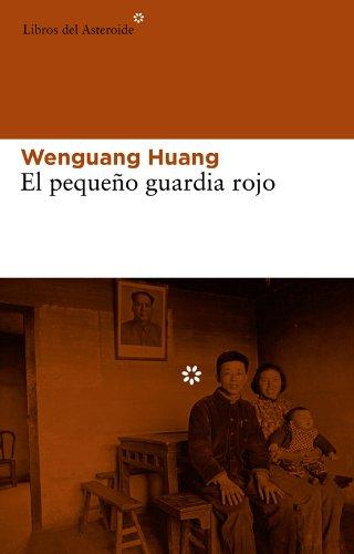 El pequeño guardia rojo (Libros del Asteroide) (Spanish Edition)