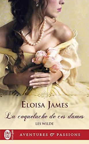 Les Wilde (Tome 1) - La coqueluche de ces dames par Eloisa James