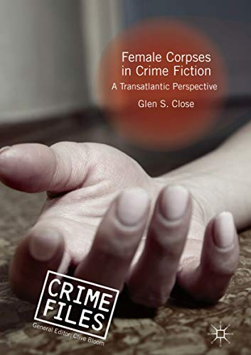 Female Corpses in Crime Fiction: A Transatlantic Perspective (Crime Files) (English Edition)