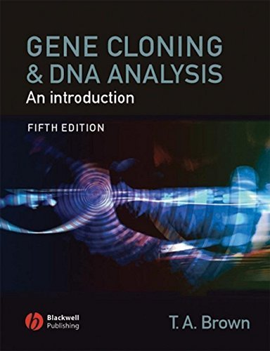 Gene Cloning and DNA Analysis: An Introduction (Brown,Gene Cloning and DNA Analysis) 5th edition by Brown, T. A. (2006) Paperback